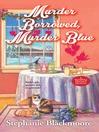 Murder Borrowed, Murder Blue [electronic resource]