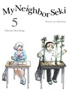 My Neighbor Seki, 5 [electronic resource]