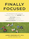 Finally focused : the breakthrough natural treatment plan for adhd that restores attention, minimizes hyperactivity, and helps eliminate drug side effects