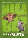 Cover image for Megabat Is a Fraidybat