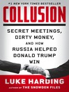 Collusion : secret meetings, dirty money, and how russia helped donald trump win
