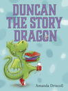 Duncan the Story Dragon [electronic resource]