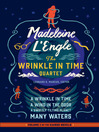 The wrinkle in time quartet ; A wrinkle in time ; A wind in the door ; A swiftly tilting planet ; Many waters