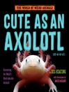 Cute as An Axolotl