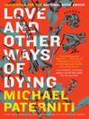 Cover image for Love and Other Ways of Dying