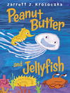 Peanut Butter and Jellyfish [electronic resource]