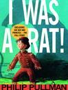 I Was a Rat!