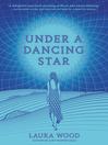Under a Dancing Star