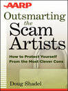 Cover image for Outsmarting the Scam Artists