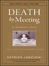 Death by meeting : a leadership fable-- about solving the most painful problem in business
