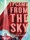 It Came From the Sky : a novel (eBook)
