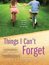 Things I Can't Forget [electronic resource]
