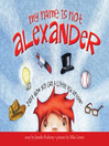 Cover image for My Name Is Not Alexander