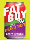 Cover image for Fat Boy vs. the Cheerleaders