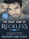 The Right Kind of Reckless [electronic resource]
