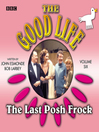 Cover image for Good Life, the  Volume 6  the Last Posh Frock
