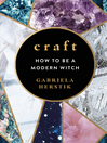 Craft : How to Be a Modern Witch