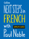 Next Steps in French with Paul Noble for Intermediate Learners – Complete Course