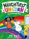 The Naughtiest Unicorn on a School Trip