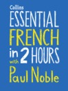 Essential French in Two Hours
