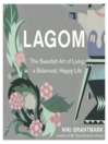 Lagom : not too little, not too much: The Swedish art of living a balanced, happy life