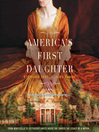 America's first daughter [Audio eBook]