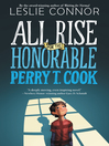 Cover image for All Rise for the Honorable Perry T. Cook