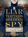 Cover image for Liar, Temptress, Soldier, Spy
