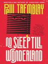 No sleep till wonderland [electronic book] : Mark genevich series, book 2