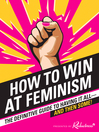 Cover image for How to Win at Feminism