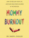 Mommy Burnout [electronic resource]