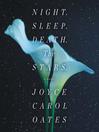 Night. sleep. death. the stars : a novel