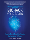 Biohack Your Brain [electronic resource]