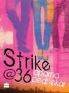 Strike@36