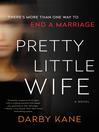 Pretty little wife [a novel]