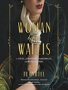 The woman before Wallis [a novel of Windsors, Vanderbilts, and royal scandal]