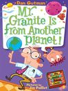 Cover image for Mr. Granite Is from Another Planet!