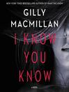 I know you know : a novel