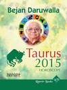Your Complete Forecast 2015 Horoscope--Taurus