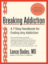 Breaking addiction [eBook] : a 7-step handbook for ending any addiction