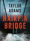 Hairpin Bridge [electronic resource]
