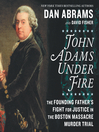 John Adams Under Fire [EAUDIOBOOK]