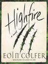 Highfire a novel