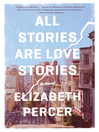Cover image for All Stories Are Love Stories
