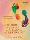 The Colours of Desire on the Canvas of Restraint