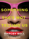 Something she's not telling us : a novel