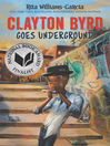 Clayton Byrd Goes Underground