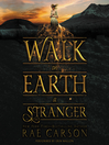 Walk on Earth a Stranger