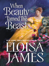 When Beauty Tamed the Beast [electronic resource]