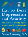 Eat to beat depression and anxiety [electronic book] : Nourish your way to better mental health in six weeks